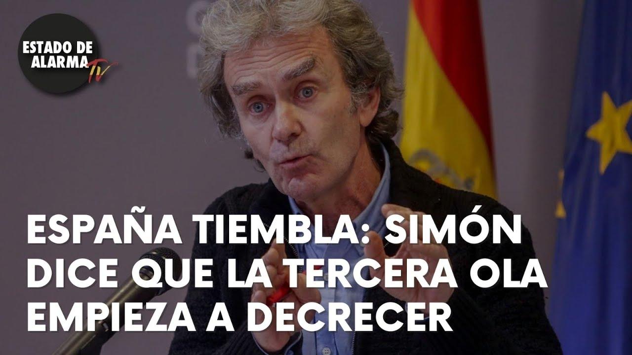 ESPAÑA TIEMBLA: SIMÓN dice que el PICO de la TERCERA OLA empieza a DESCENDER