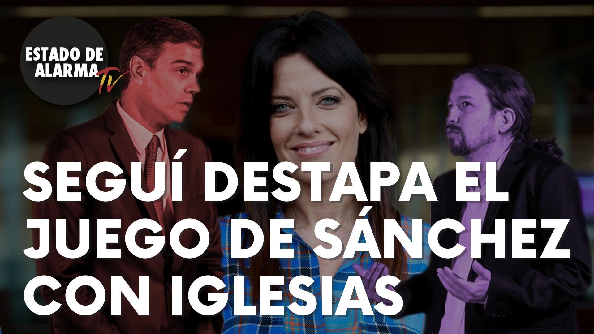 Seguí destapa la estrategia de Sánchez para acabar con Iglesias