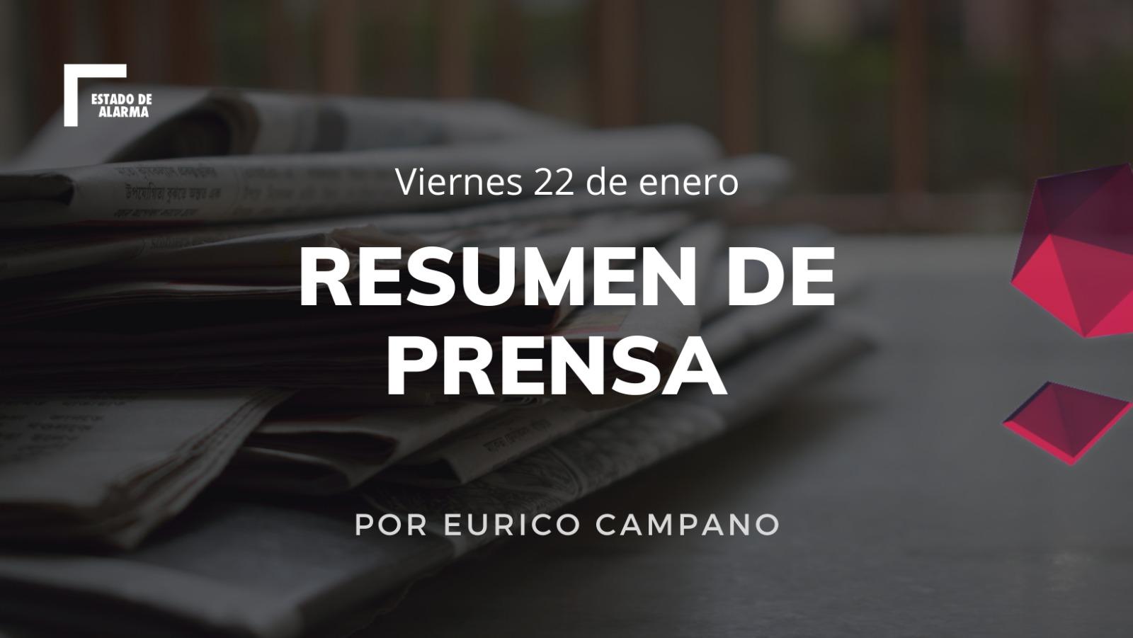 Resumen de prensa 22 de Enero por Eurico Campano