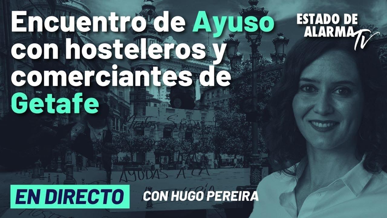Encuentro de Ayuso con hosteleros y comerciantes de Getafe; en directo on Hugo Pereira