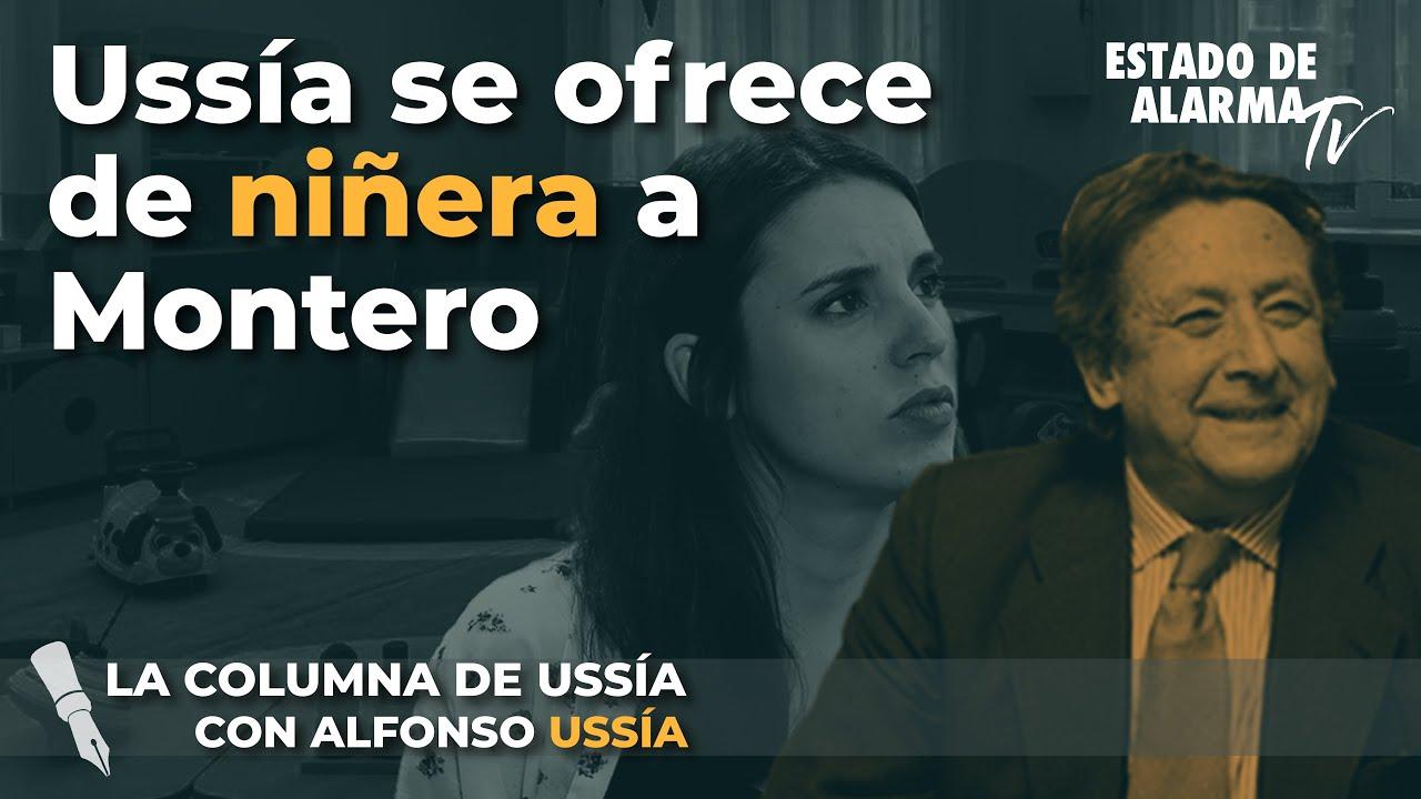 La columna de Alfonso Ussía: Ussía se ofrece de niñera a Montero