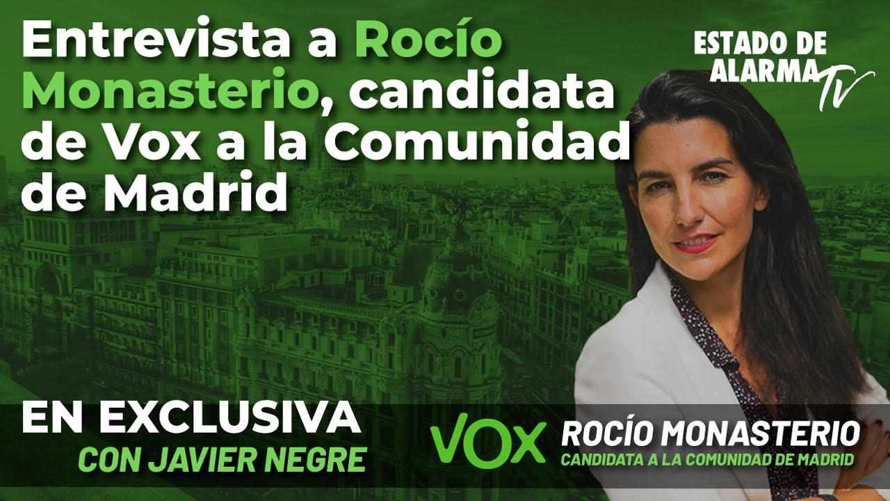 Entrevista a la candidata de Vox a la Comunidad de Madrid, Rocío Monasterio