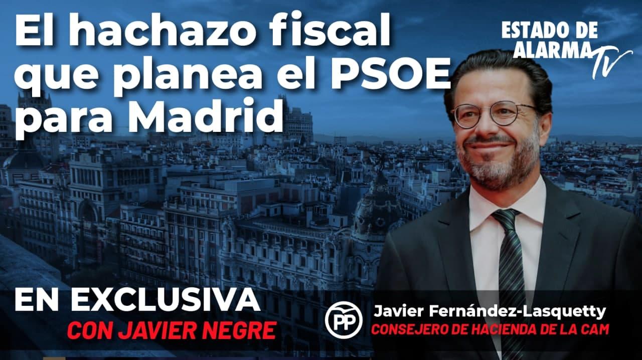 Entrevista en Exclusiva a Javier Fdez-Lasquetty: El hachazo fiscal que planea el PSOE para Madrid