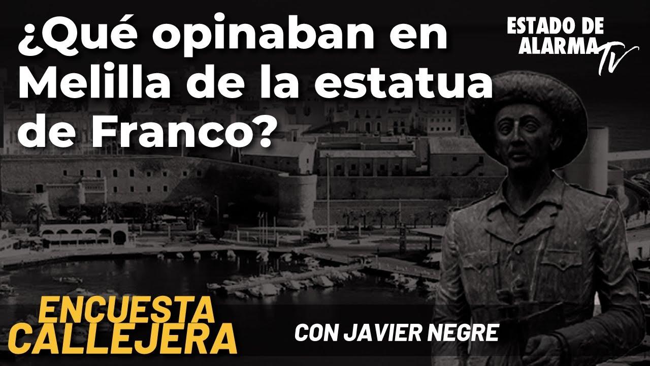 Encuesta callejera. ¿Qué opinaban en Melilla de la estatua de Franco?, con Javier Negre