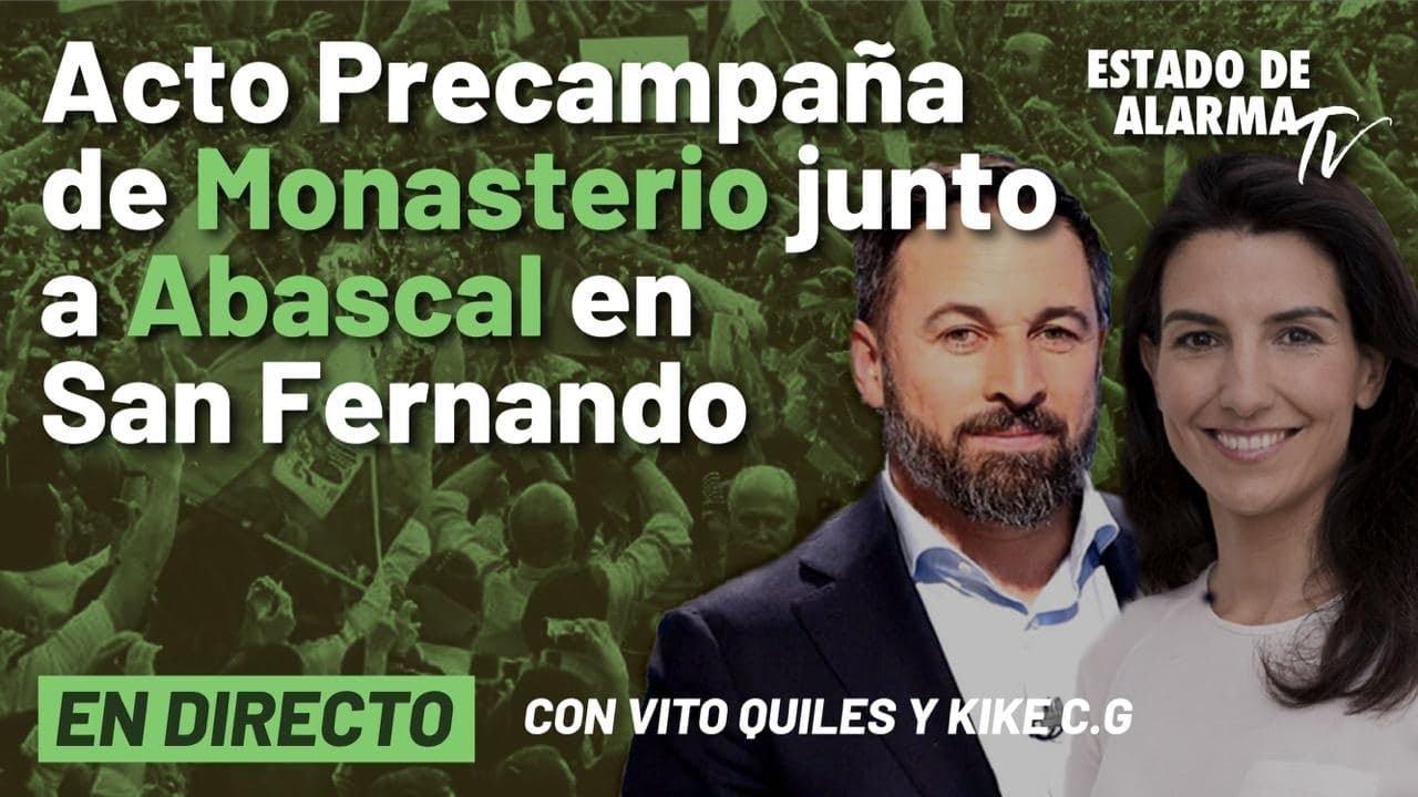 DIRECTO | Acto de precampaña de Monasterio junto a Abascal en San Fernando con Santiago Abascal