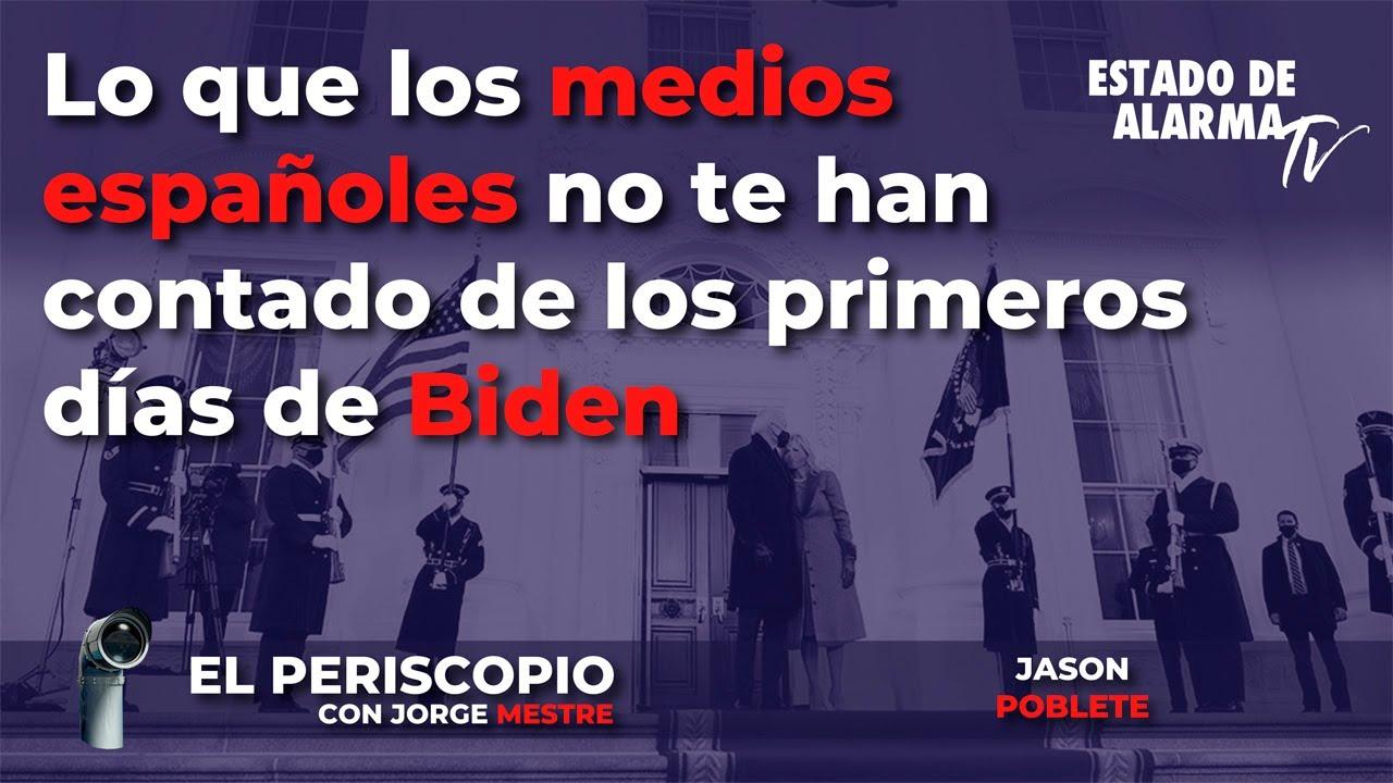 El Periscopio: Lo que los medios españoles no te han contado de los primeros días de Biden, Mestre