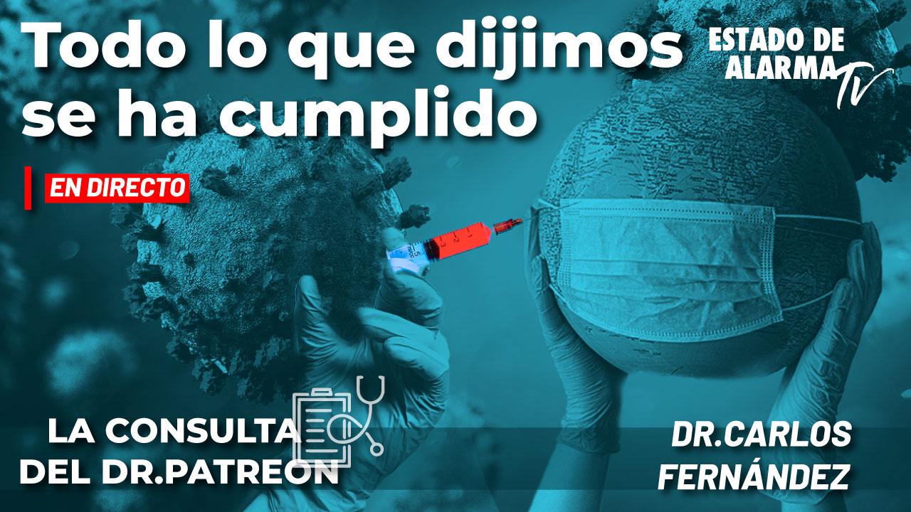 En Directo La Consulta del Dr. Patreon; Todo lo que dijimos se ha cumplido, con el Dr. Carlos Fernández