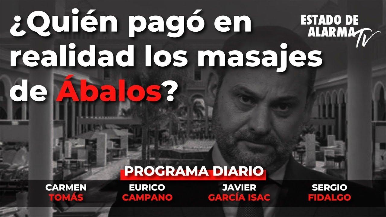 ¿Quién pagó en realidad los masajes de Ábalos? Directo con Campano, Tomás, Fidalgo, García Isac