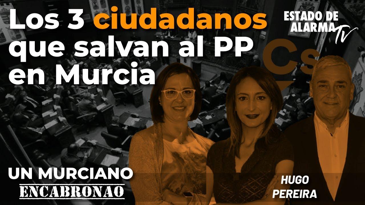 Un Murciano Encabronao: Los 3 ciudadanos que salvan al PP en Murcia. Directo con Hugo Pereira