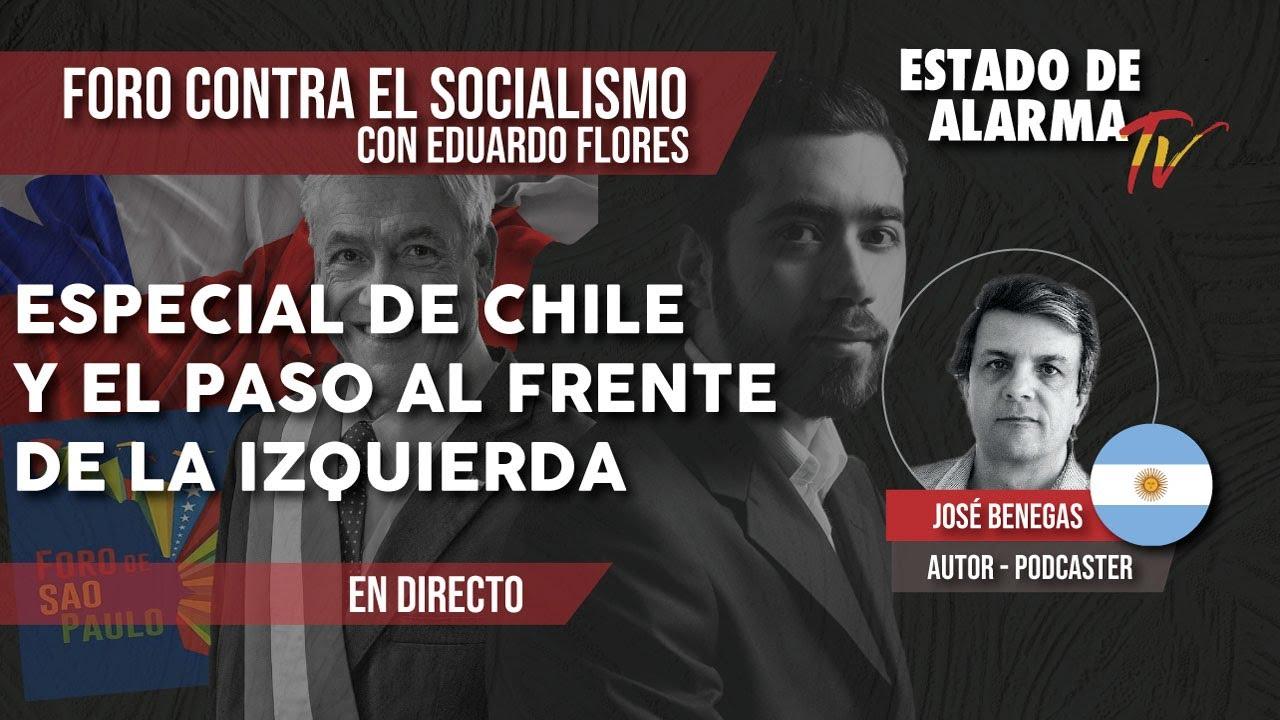 FORO CONTRA EL SOCIALISMO: Especial CHILE y el PASO AL FRENTE de la IZQUIERDA, con Eduardo Flores