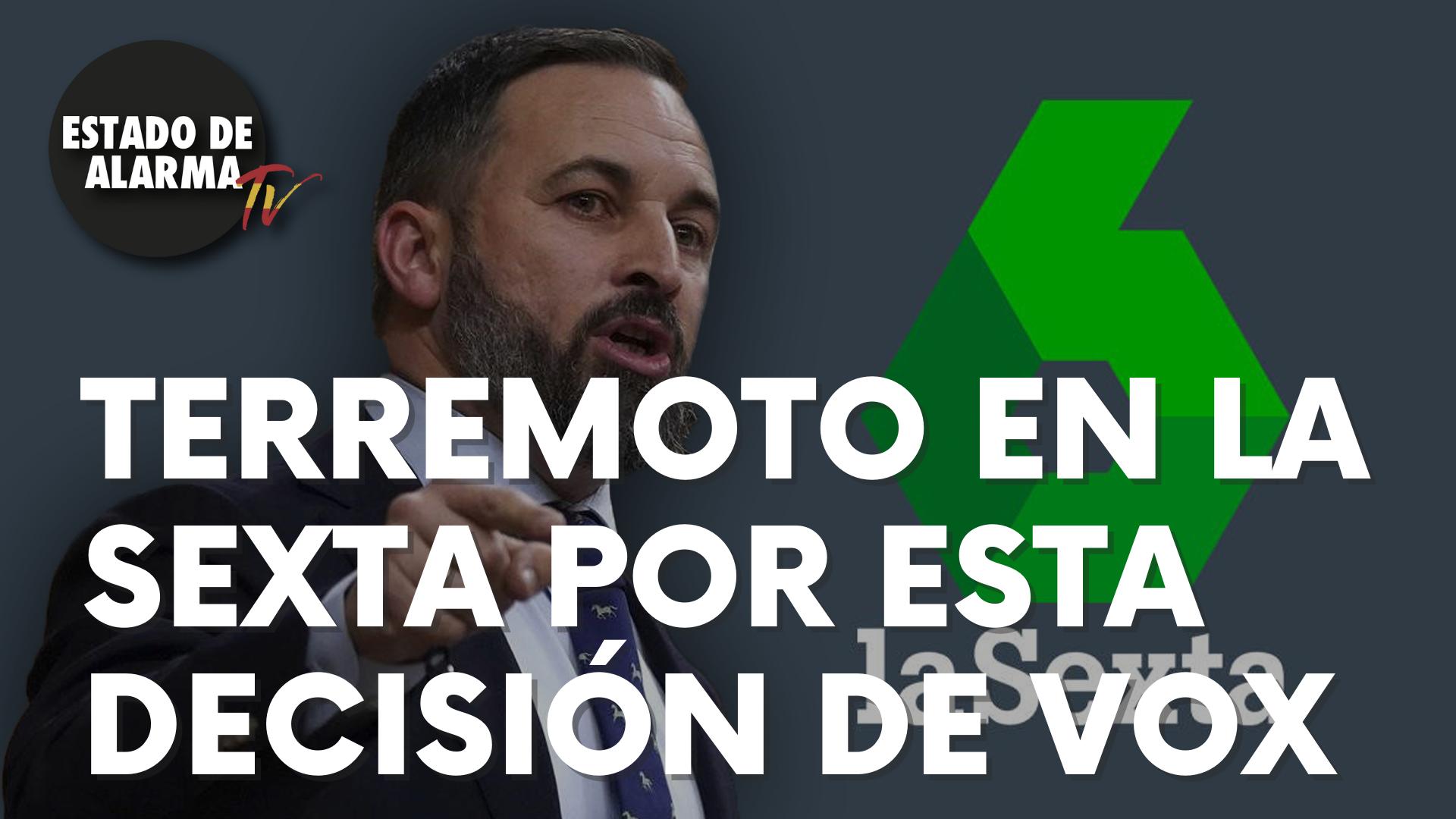 """Terremoto en La Sexta tras esta decisión de Vox: """"Patrocina el golpismo..."""""""