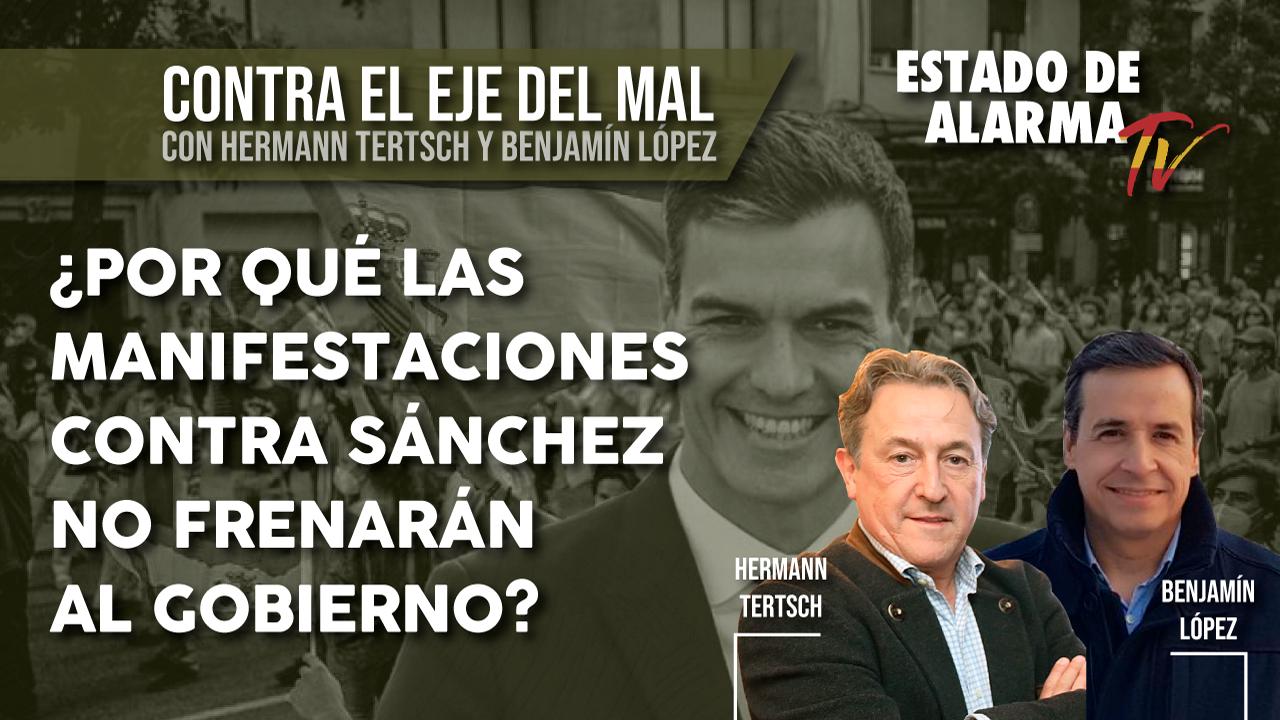 Contra el EJE del MAL. ¿Por qué las MANIFESTACIONES contra SANCHEZ no FRENARÁN al gobierno?