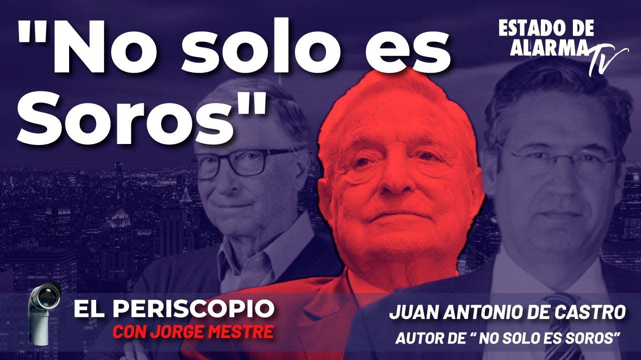El Periscopio: 'No solo es Soros' - Con Joge Mestre y Juan Antonio de Castro