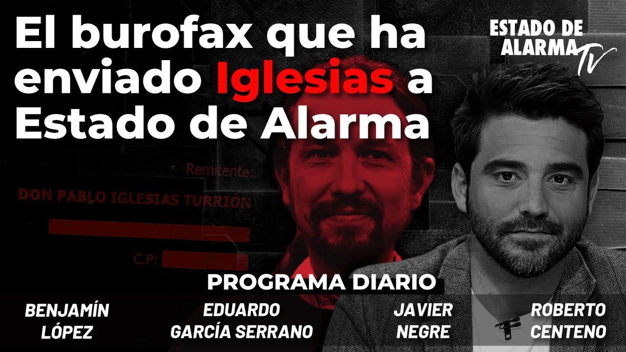 El burofax que ha enviado Iglesias a Estado de Alarma; Directo con Negre, Centeno, G. Serrano, López