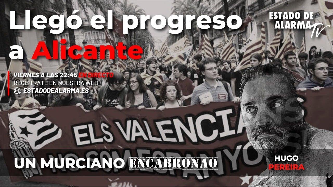 En Directo Un Murciano Encabronao con Hugo Pereira: Llegó el progreso a Alicante