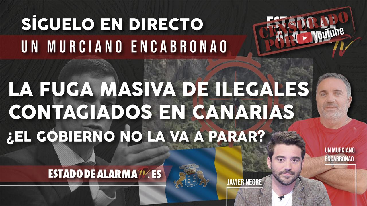 La FUGA MASIVA de ILEGALES CONTAGIADOS en CANARIAS, ¿El GOBIERNO NO la va a PARAR? Un Murciano Encabronao en DIRECTO