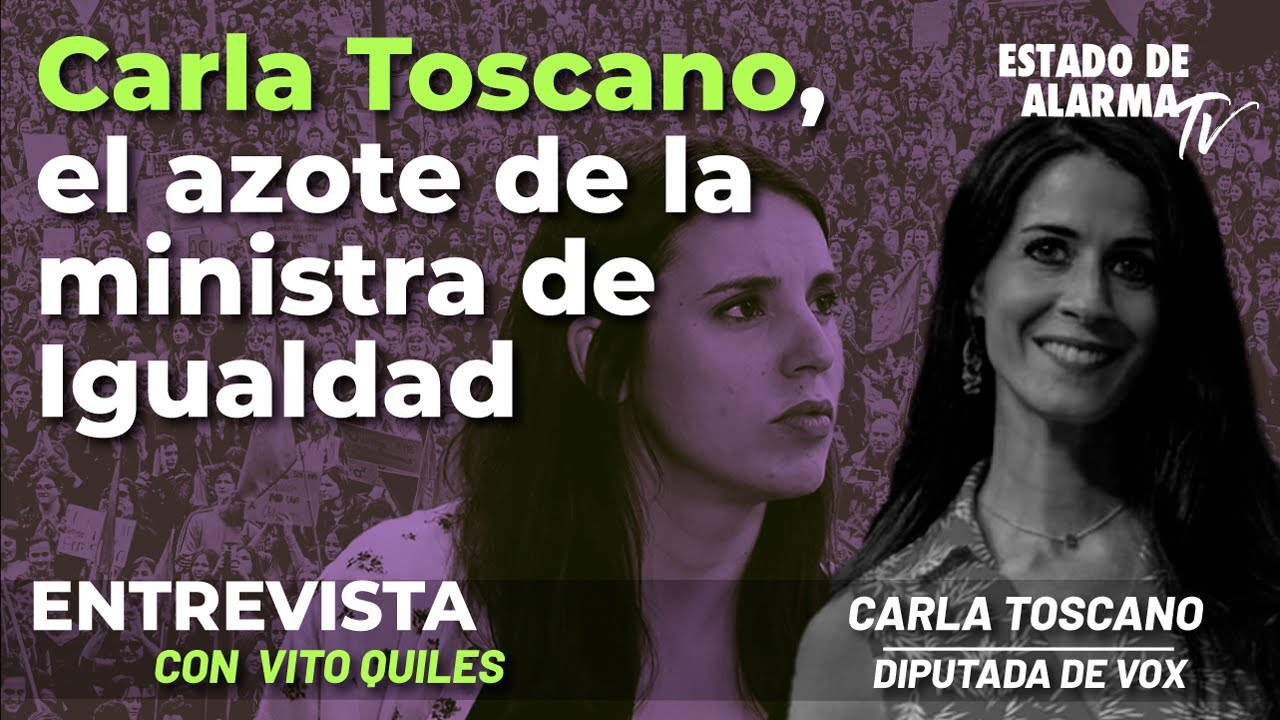 Entrevista a Carla Toscano el azote de la ministra de Igualdad, con Vito Quiles