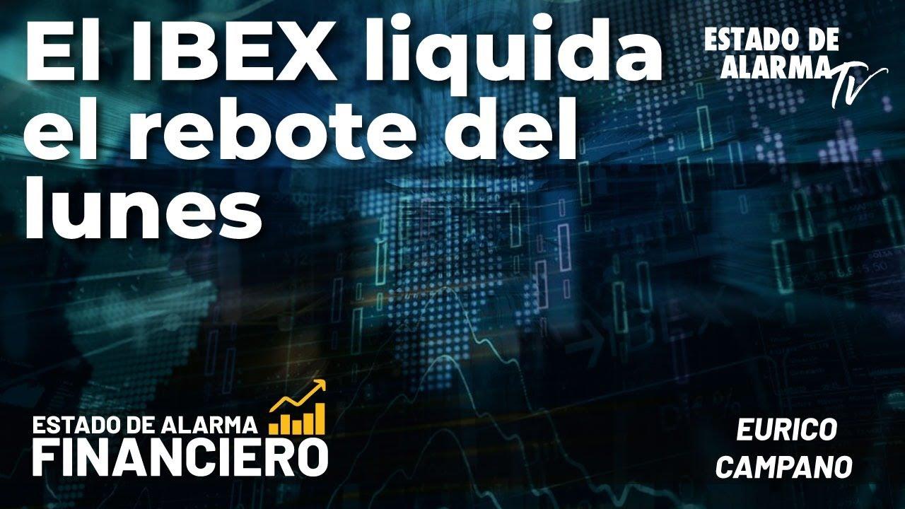 EDA Financiero: El IBEX liquida el rebote del lunes; En Directo con Eurico Campano
