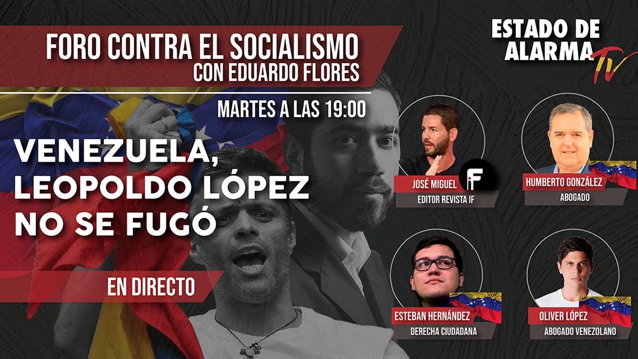 FORO CONTRA EL SOCIALISMO: VENEZUELA, Leopoldo López NO SE FUGÓ