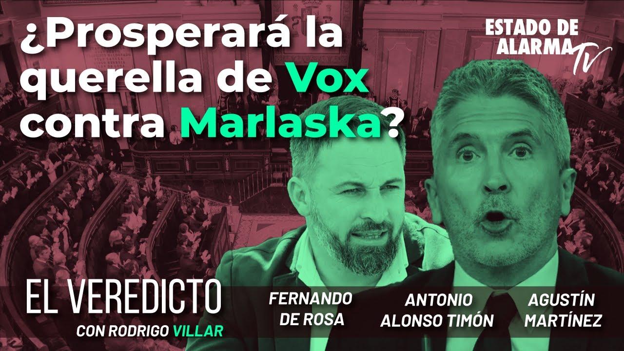 El Veredicto. ¿Prosperará la querella de Vox contra Marlaska? Con de Rosa, Martínez y Alonso Timón