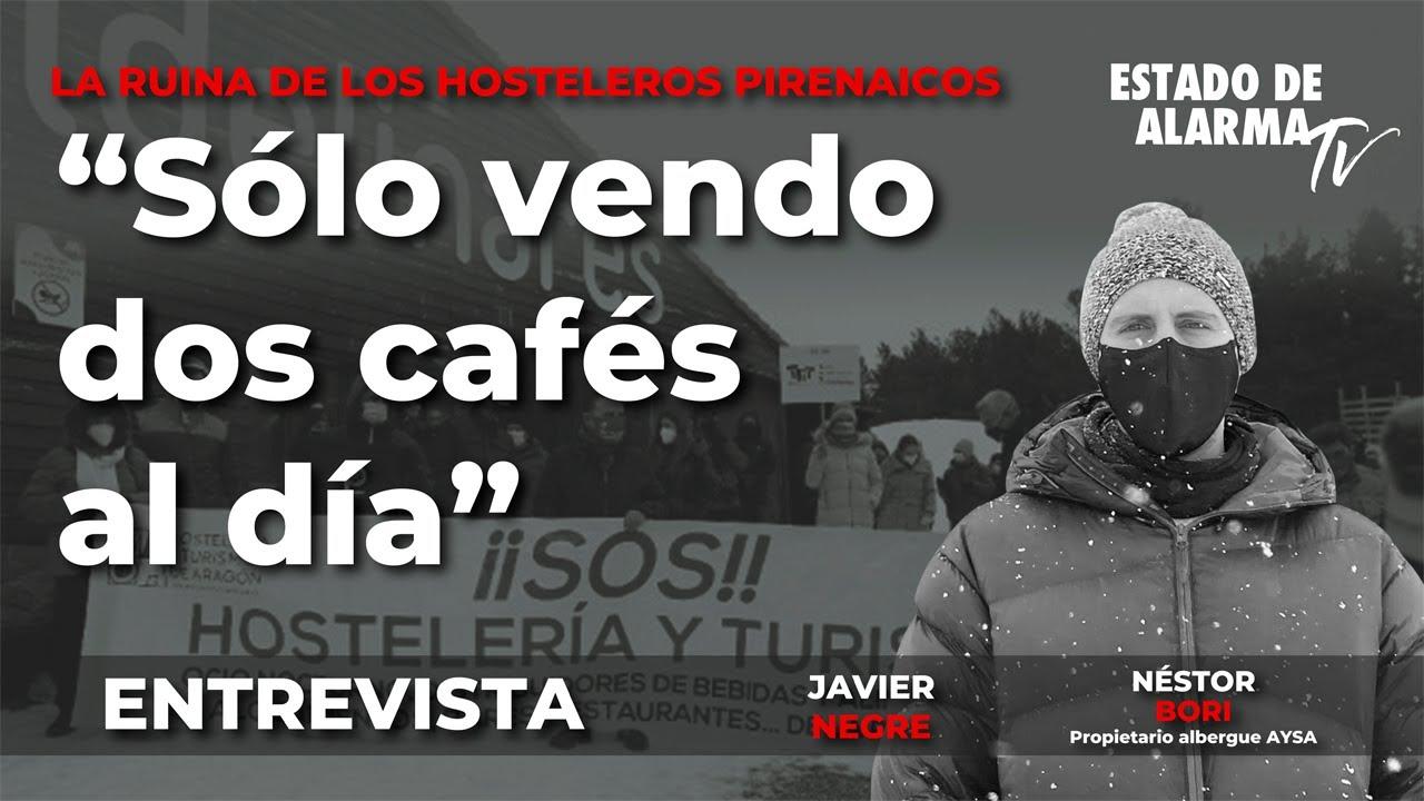 Entrevista: 'Solo vendo dos cafés al día' La ruina del Pirineo Aragonés, con Javier Negre