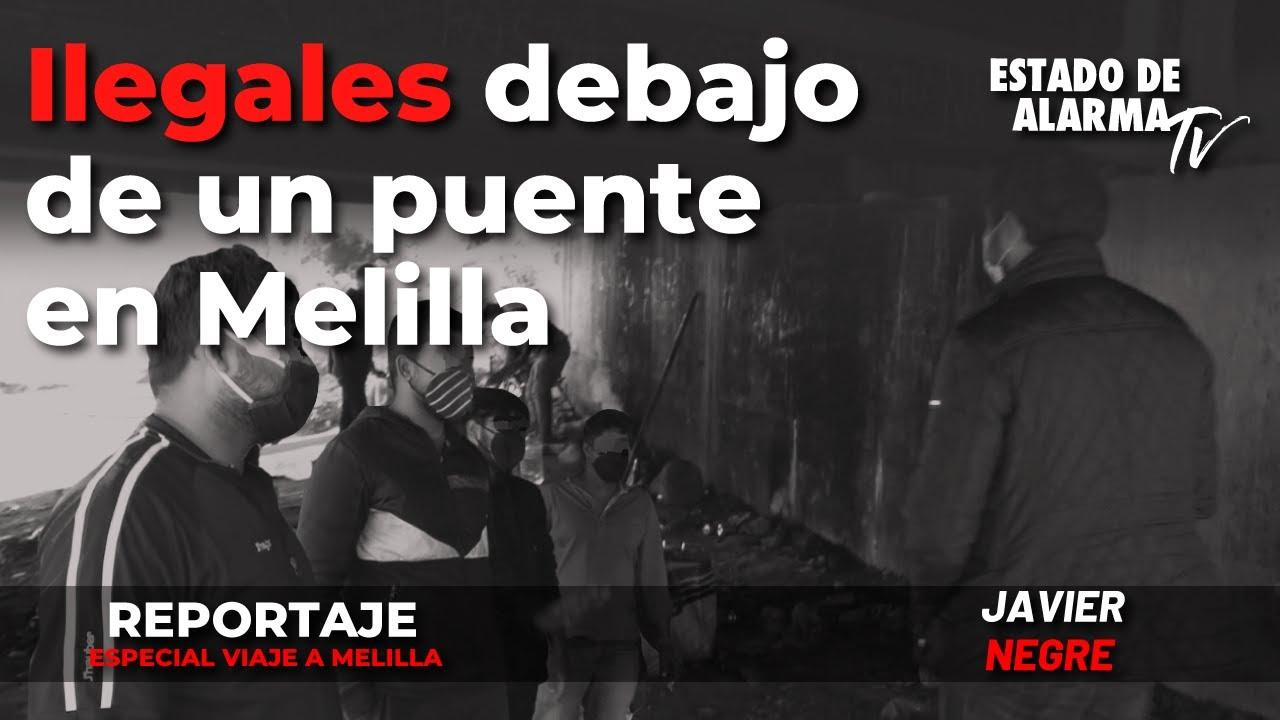 Reportaje Especial en Melilla: Ilegales debajo de un puente en Melilla, con Javier Negre