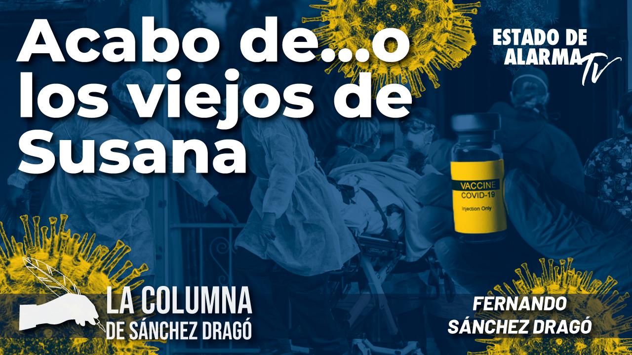 La columna de Sánchez Dragó- Acabo de... o los viejos sin Susana