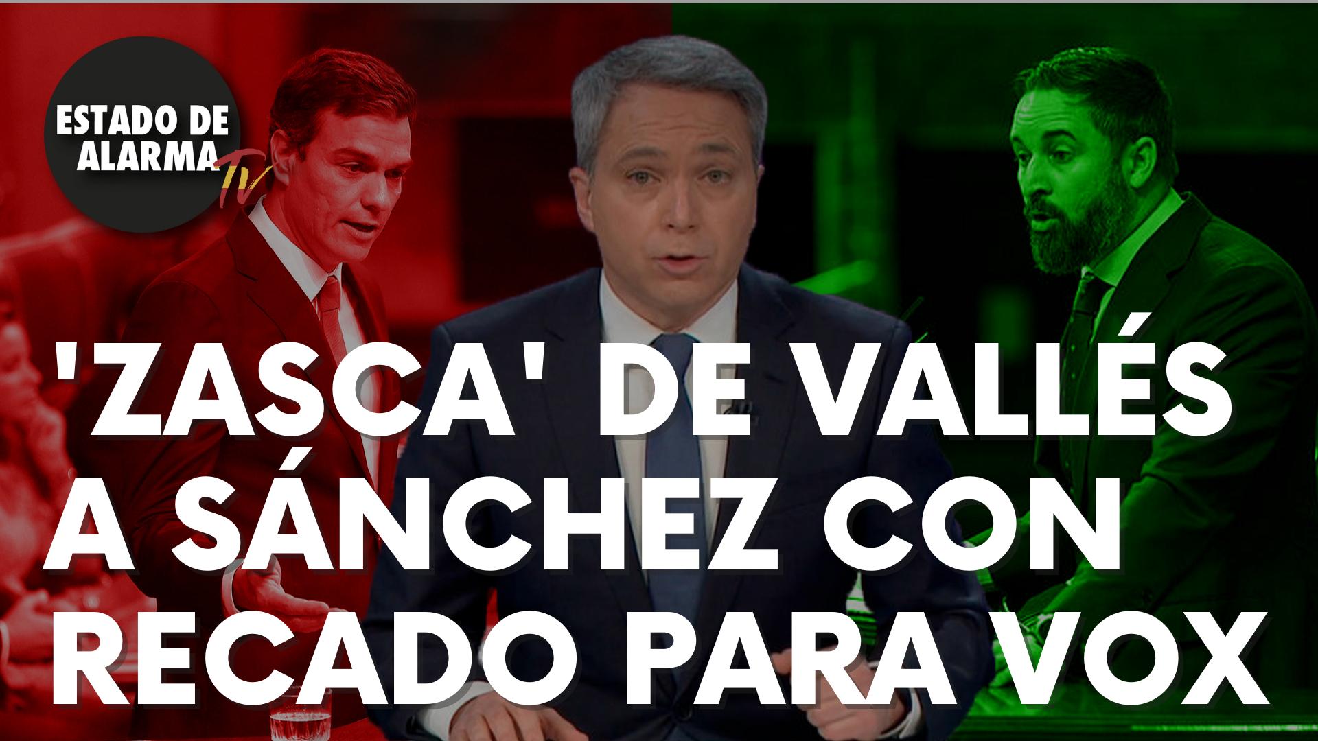 'Zasca' de Vallés a Sánchez con recado a Vox