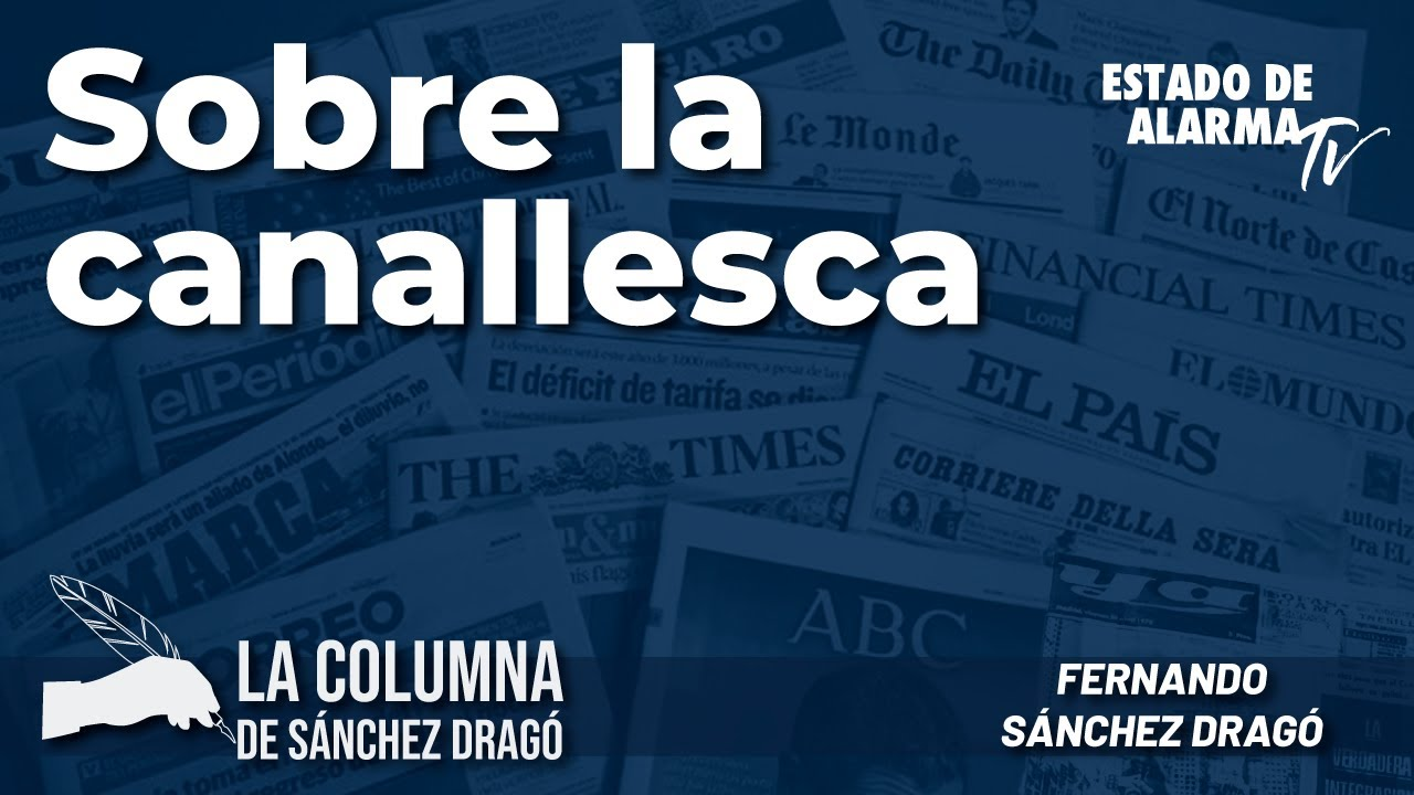 La columna de Sánchez Dragó: Sobre la canallesca
