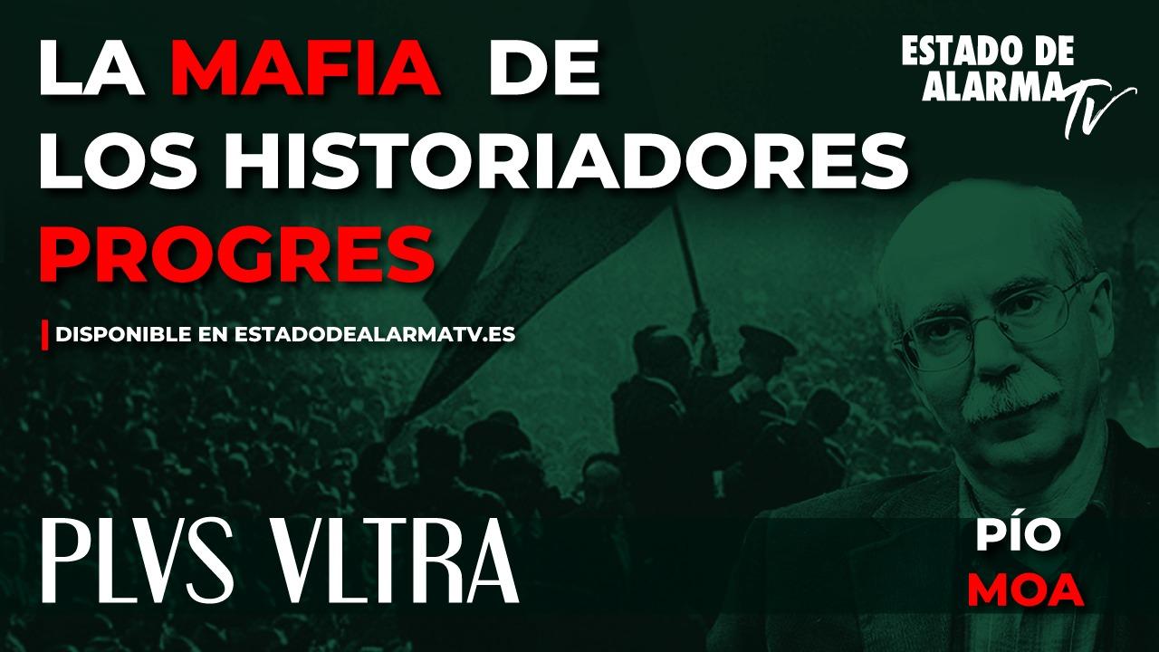 PLVS VLTRA con PÍO MOA: La MAFIA de los HISTORIADORES PROGRES