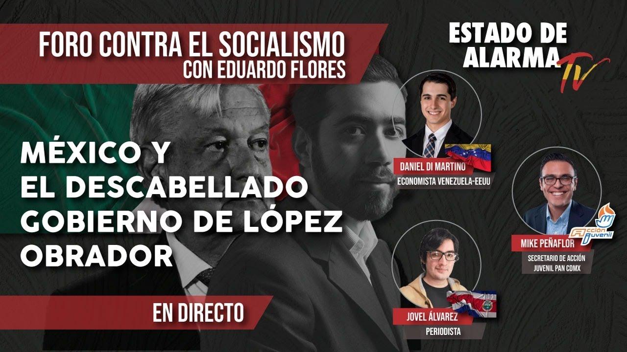 FORO CONTRA EL SOCIALISMO: MÉXICO y el DESCABELLADO GOBIERNO de LÓPEZ OBRADOR