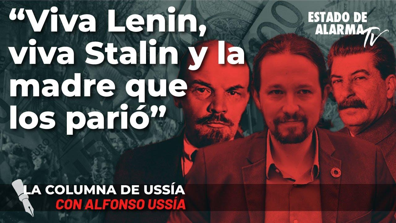 La columna de Alfonso Ussía: 'Viva Lenin, viva Stalin y la madre que los parió'