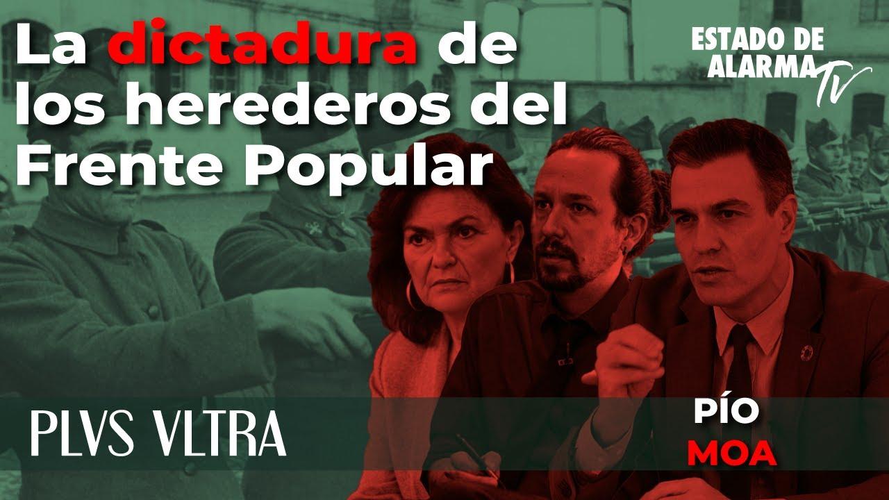 Plus Ultra, con Pío Moa: La dictadura de los herederos del Frente Popular