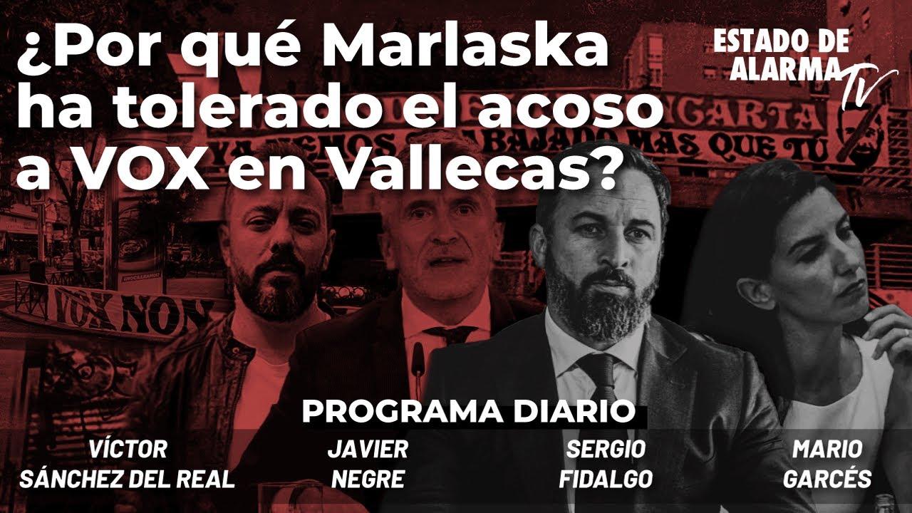 ¿Por qué Marlaska ha tolerado el acoso a VOX en Vallecas? con Negre, Garcés, S. del Real, Fidalgo