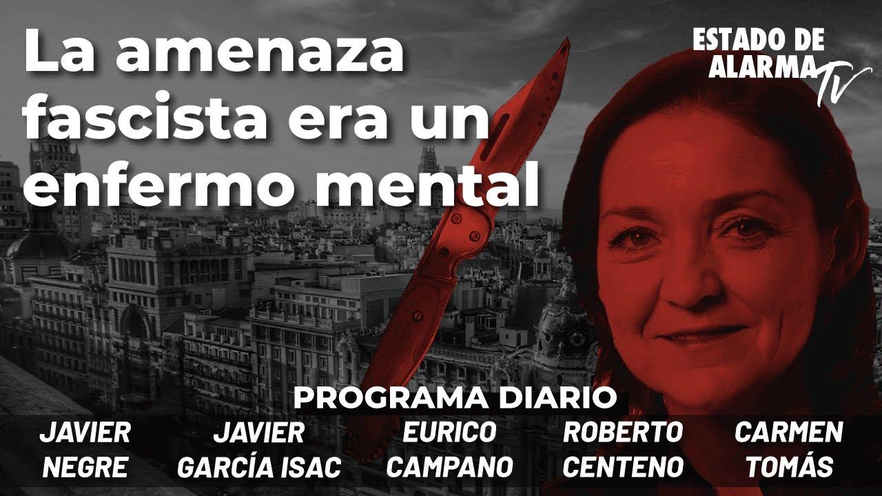 La amenaza fascista era un enfermo mental; Directo con Negre, Centeno, Gcía. Isac, C. Tomás, Campano