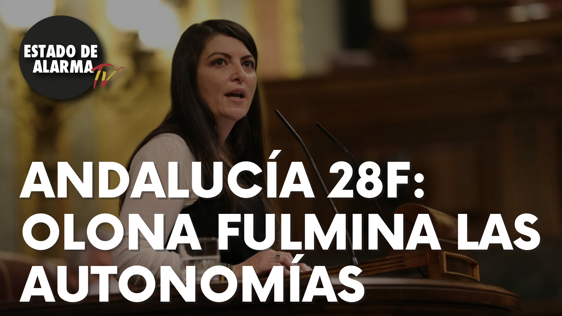 Andalucía 28F: Macarena Olona fulmina las autonomías