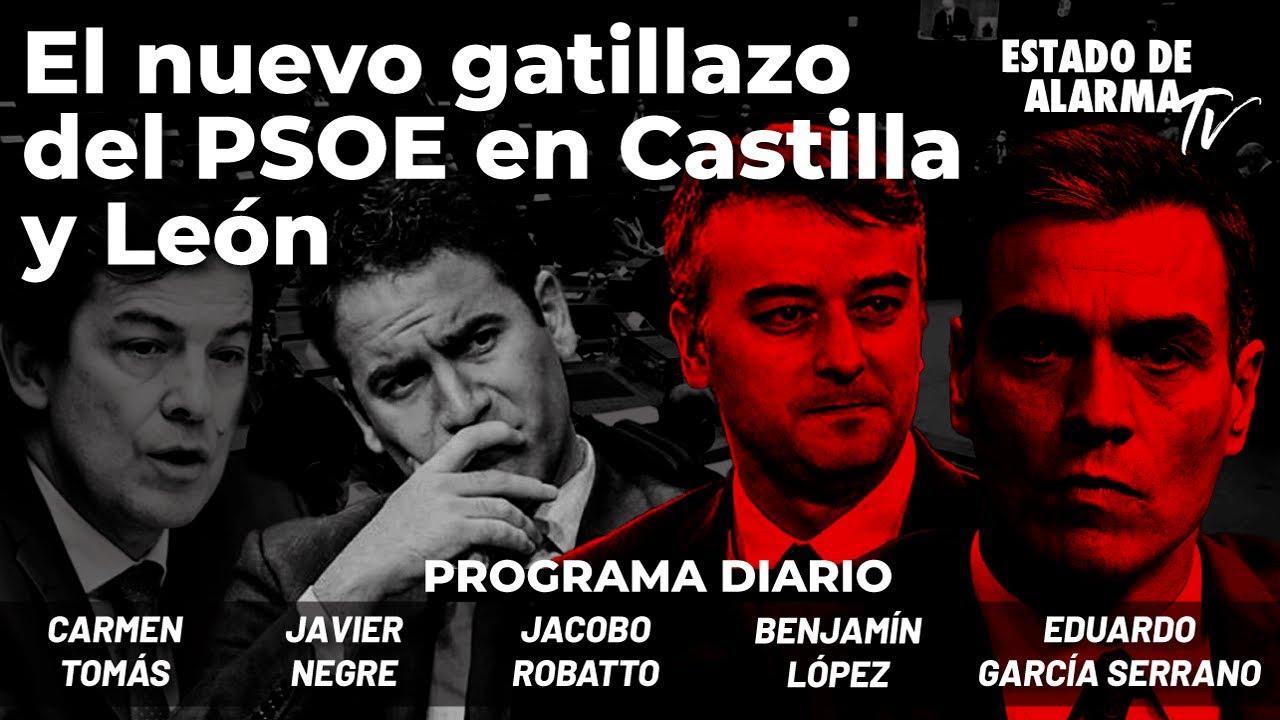El nuevo gatillazo del PSOE en Castilla y León; Directo con Negre, Jacobo Robatto, C. Tomás, Serrano