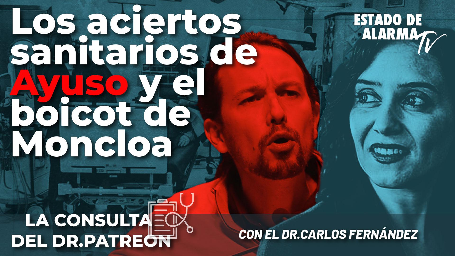 La Consulta del Dr. Patreon: Los aciertos sanitarios de Ayuso y el boicot de Moncloa; Directo con el Dr. Carlos Fernández