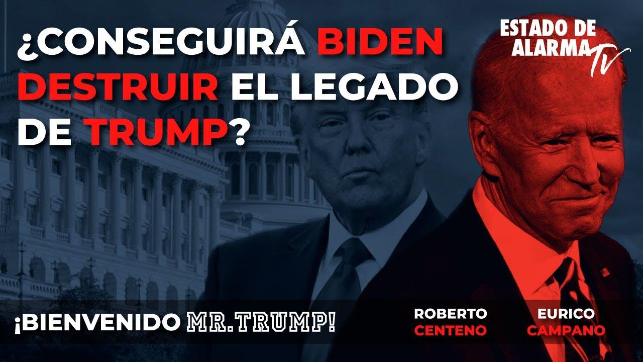Bienvenido Mr Trump: ¿Conseguirá Biden destruir el legado de Trump, Eurico Campano, Roberto Centeno