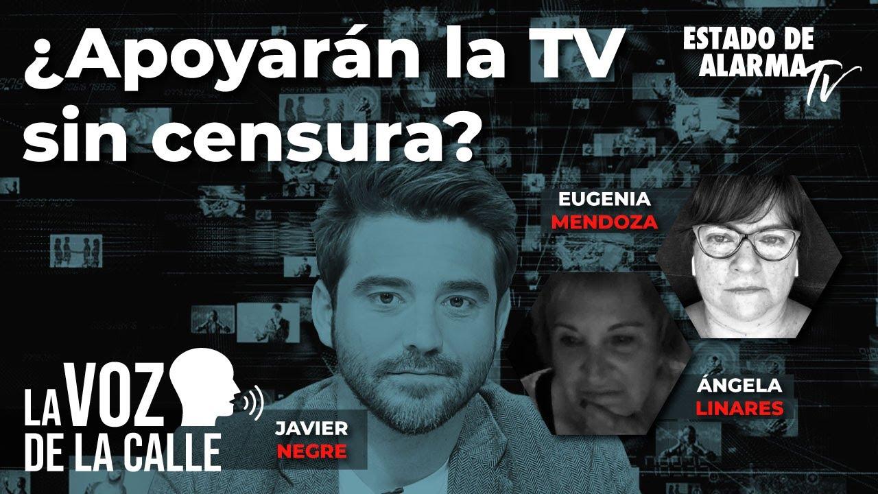 La voz de la calle con Javier Negre ¿Apoyarán la TV sin censura?
