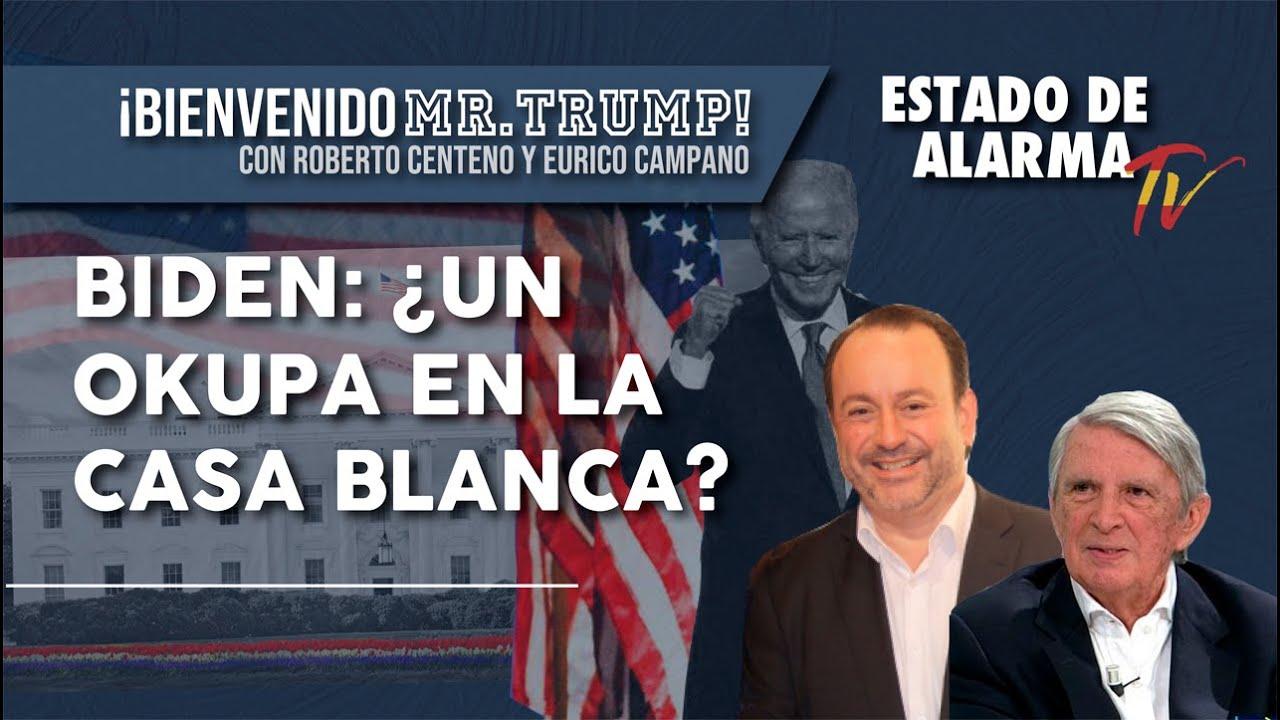 Bienvenido MR. Trump! BIDEN: ¿Un OKUPA en la CASA BLANCA?