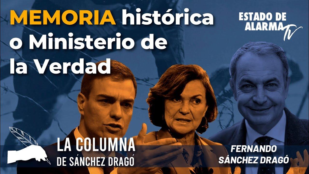 La columna de Sánchez Dragó, Memoria histórica o Ministerio de la Verdad