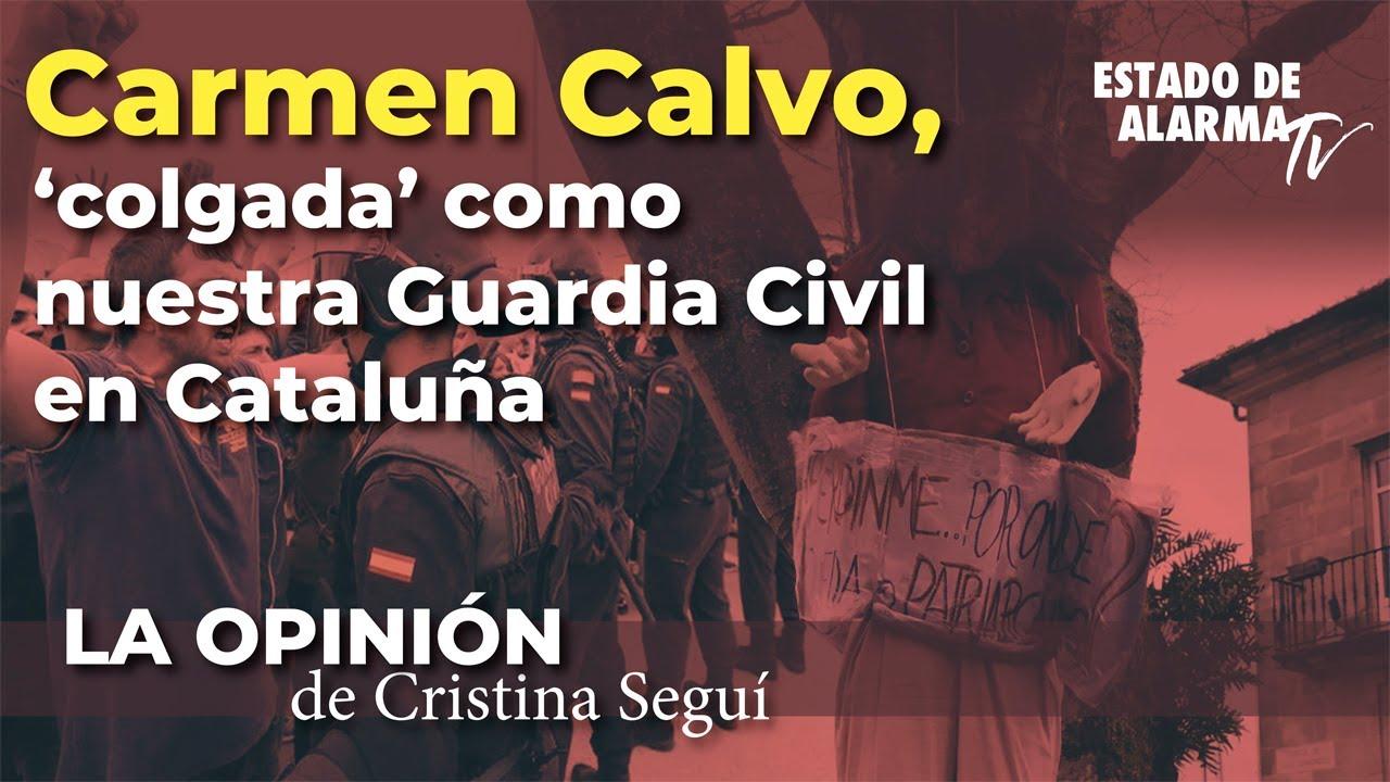 La Opinión con Cristina Seguí, Carmen Calvo colgada como nuestros guardia civiles