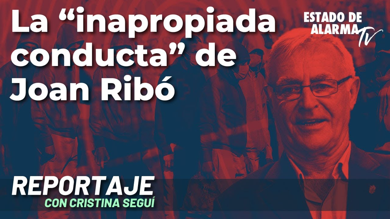 Reportaje: La 'inapropiada conducta' de Joan Ribó; con Cristina Seguí
