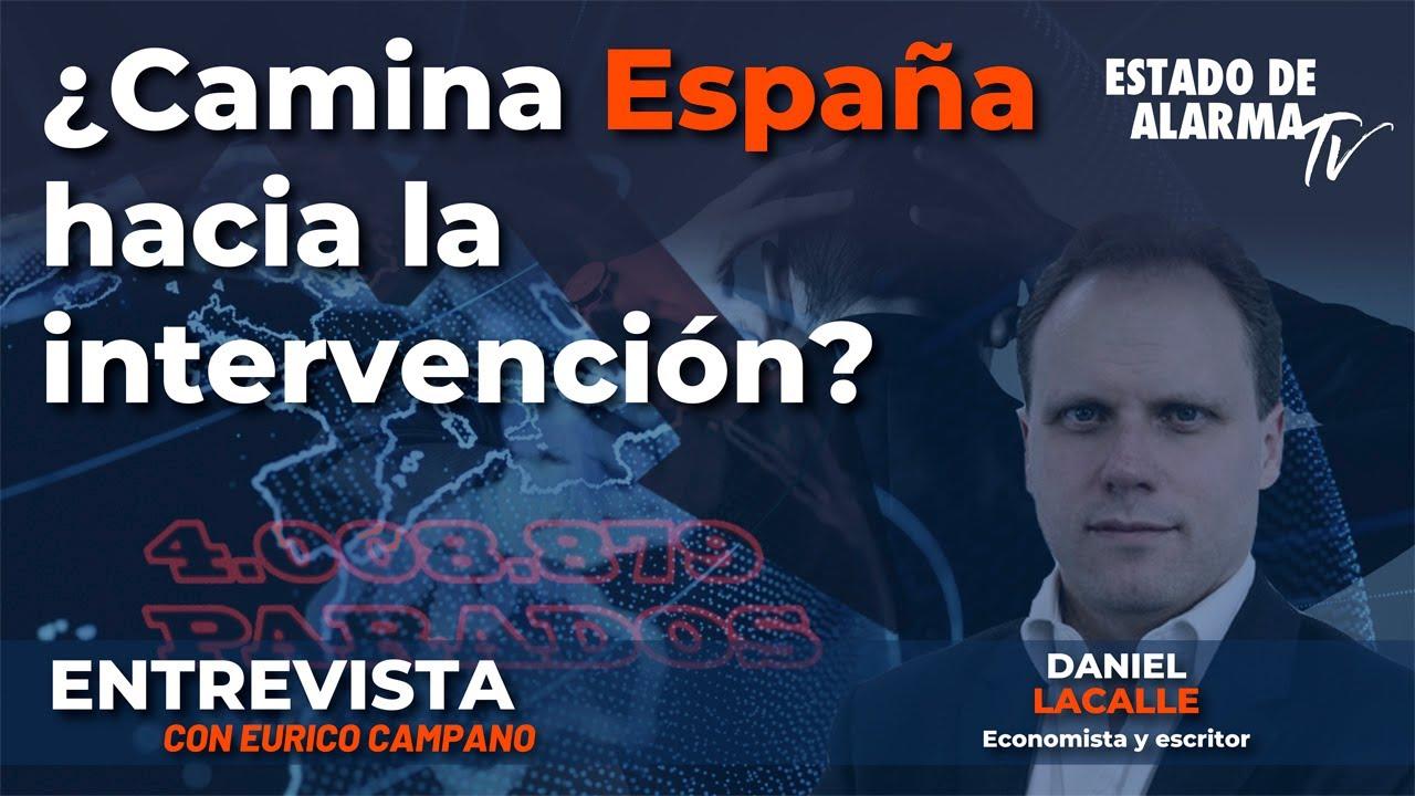 Entrevista a Daniel Lacalle: ¿Camina España hacia la intervención? Con Eurico Campano
