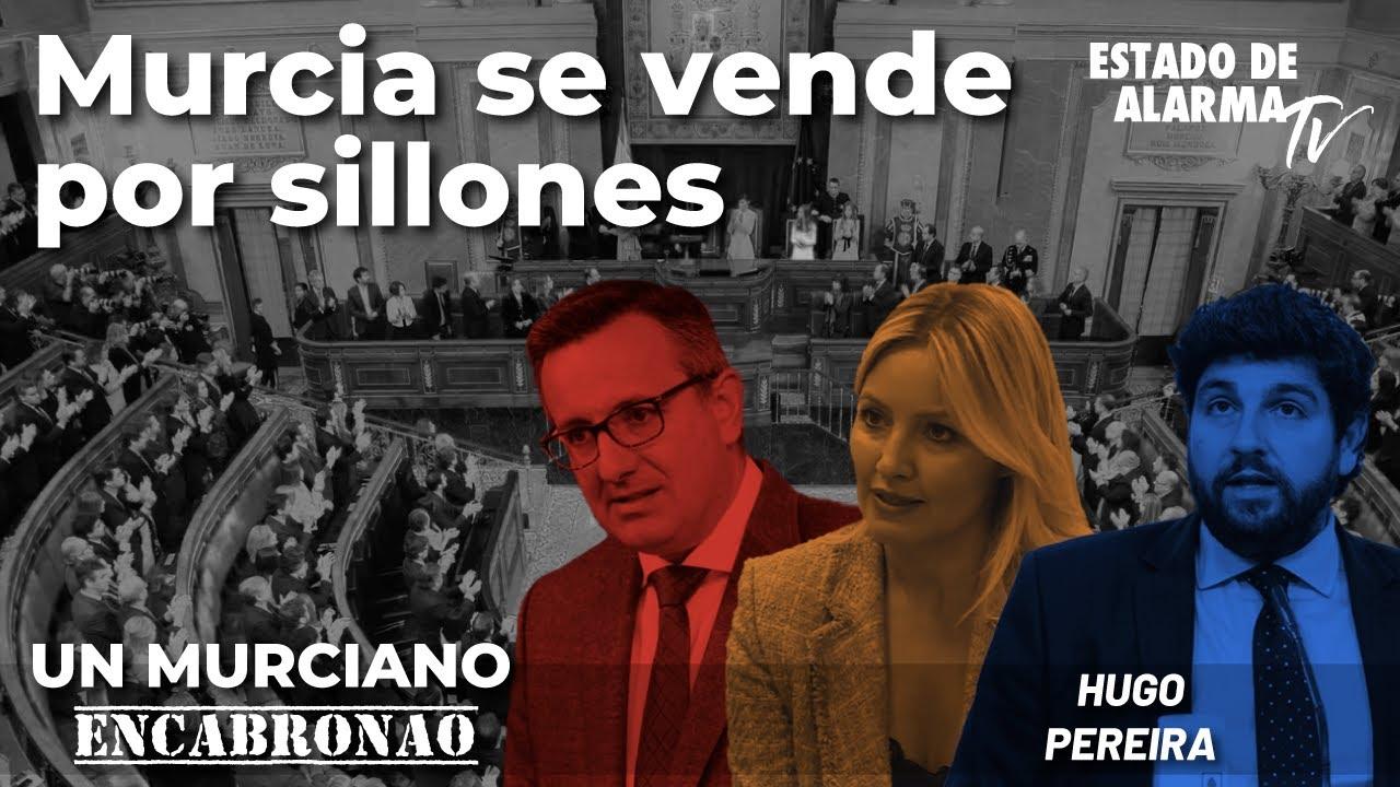 Un Murciano Encabronao: Murcia se vende por sillones. Directo con Hugo Pereira