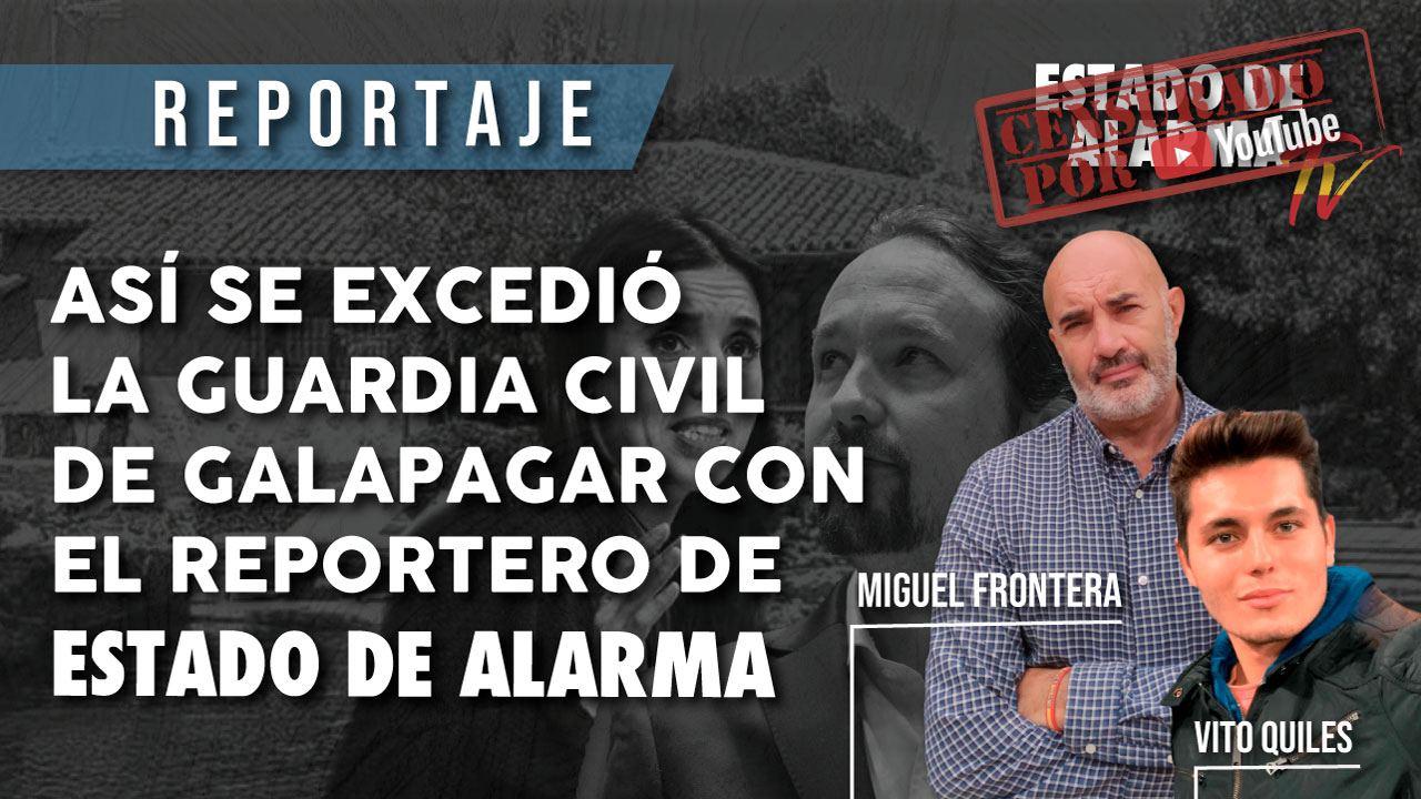 Así se excedió la Guardia Civil de Galapagar con el reportero de Estado de Alarma