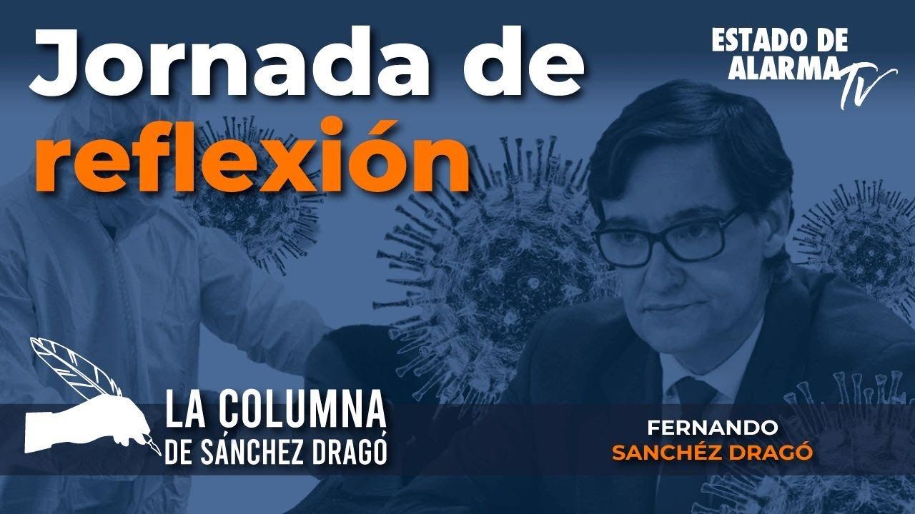 La columna de Sánchez Dragó: Jornada de reflexión