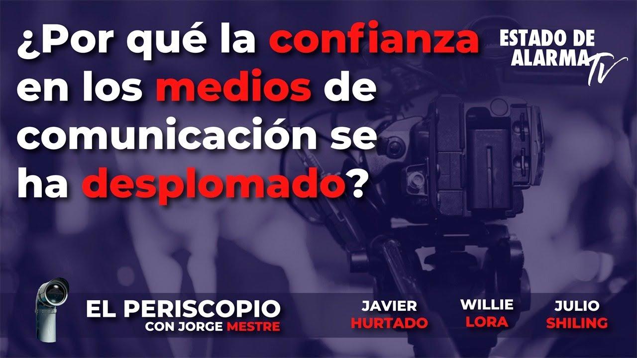 El Periscopio: ¿Por qué la confianza en los medios de comunicación se ha desplomado? Jorge Mestre