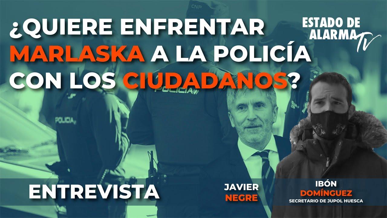 ENTREVISTA ¿Quiere MARLASKA ENFRENTAR a la POLICÍA con los CIUDADANOS?  Ibón Domínguez, JUPOL